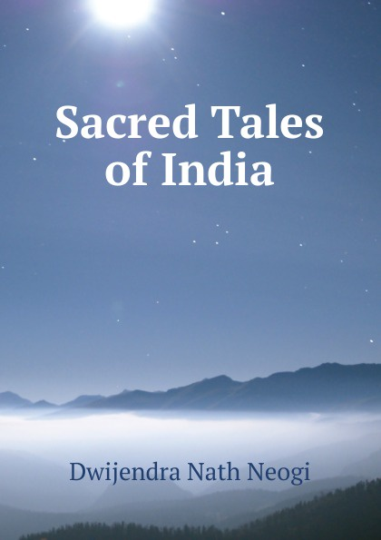 Dwijendra Nath Neogi Sacred Tales of India стоимость