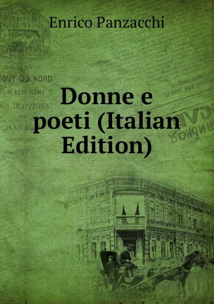 Enrico Panzacchi Donne e poeti (Italian Edition) enrico giuseppe dapei donne
