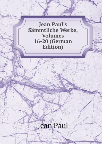 Фото - J. Paul Jean Paul.s Sammtliche Werke, Volumes 16-20 (German Edition) jean paul gaultier le male