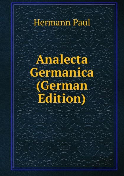 Hermann Paul Analecta Germanica (German Edition) hermann paul analecta germanica classic reprint