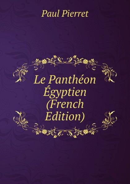 Фото - Paul Pierret Le Pantheon Egyptien (French Edition) jean paul gaultier le male