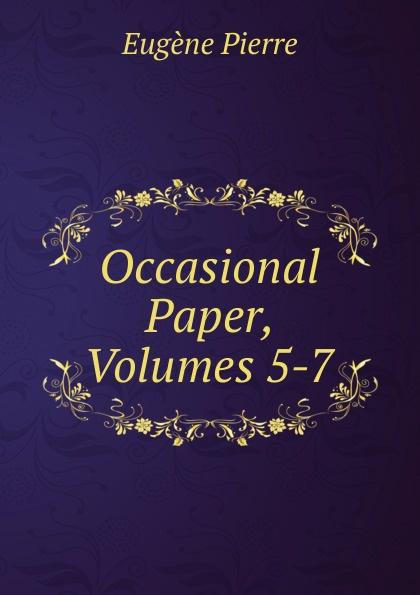 Eugène Pierre Occasional Paper, Volumes 5-7