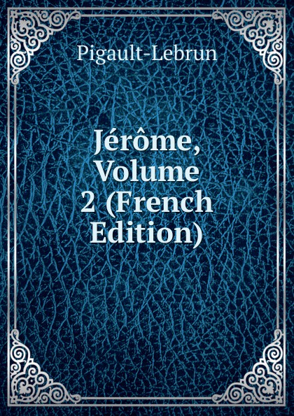 Pigault-Lebrun Jerome, Volume 2 (French Edition) pigault lebrun jerome volume 4 french edition