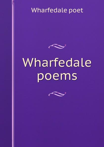 Wharfedale poet Wharfedale poems wharfedale jade 7 rosewood
