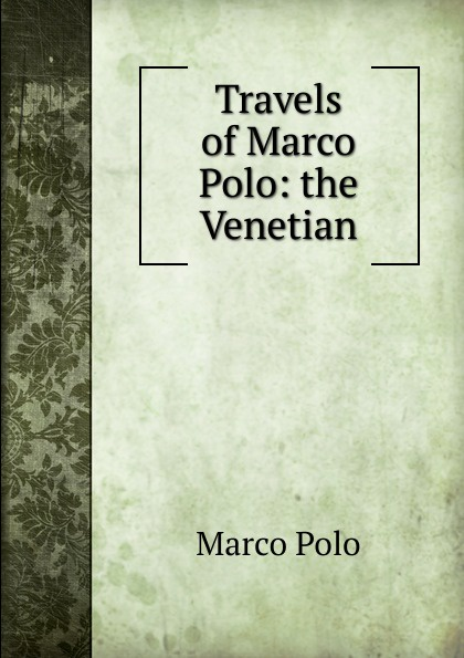 Marco Polo Travels of Marco Polo: the Venetian marco polo ут 00001113