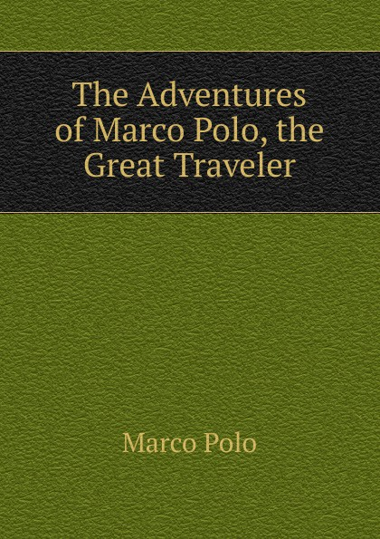 Marco Polo The Adventures of Marco Polo, the Great Traveler marco polo ут 00001113