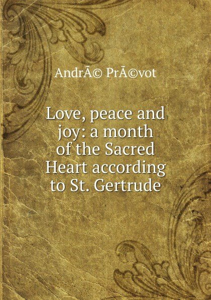Love, peace and joy: a month of the Sacred Heart according to St. Gertrude