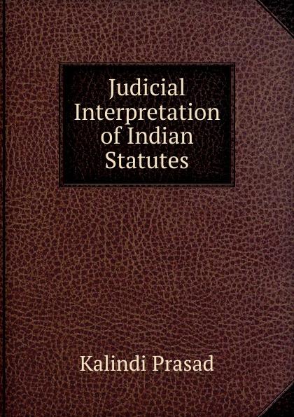 Kalindi Prasad Judicial Interpretation of Indian Statutes bimala prasad baruah puja khare dr bimala prasad baruah sulfur in tertiary indian coals