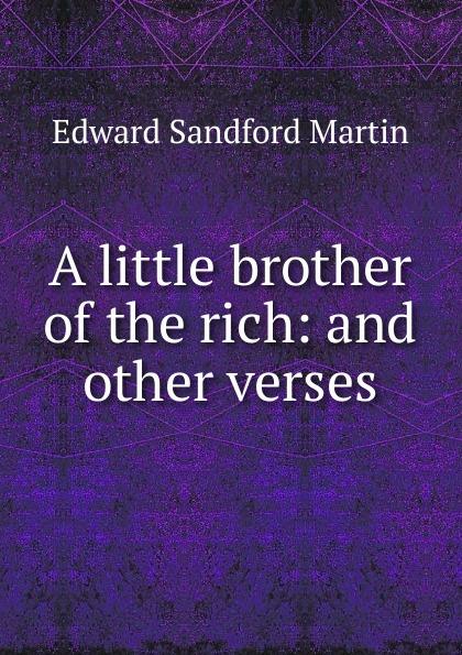 A little brother of the rich:  and other verses Эта книга — репринт оригинального издания, созданный на основе...