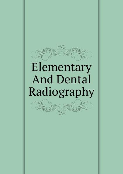 купить Elementary And Dental Radiography по цене 903 рублей