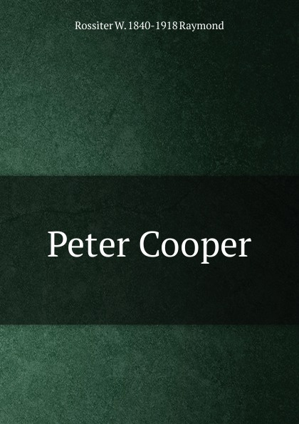 Rossiter W. 1840-1918 Raymond Peter Cooper