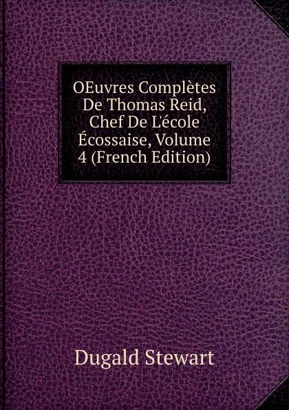 OEuvres Completes De Thomas Reid, Chef De L.ecole Ecossaise, Volume 4 (French Edition)