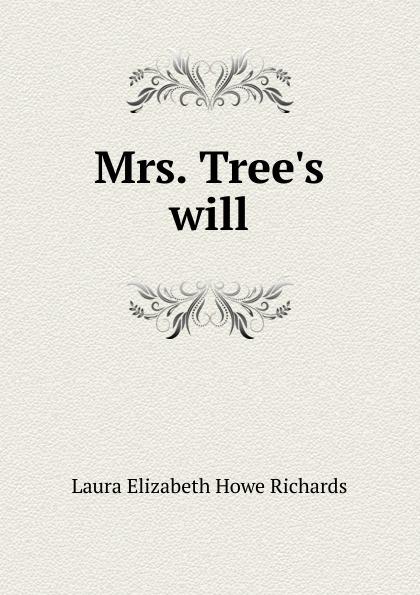 Laura Elizabeth Howe Richards Mrs. T will