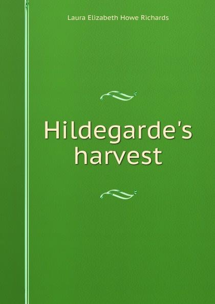 Laura Elizabeth Howe Richards H harvest