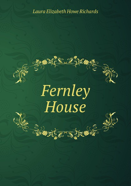 Laura Elizabeth Howe Richards Fernley House