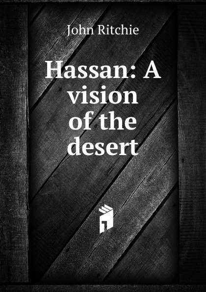 Hassan: A vision of the desert. John Ritchie