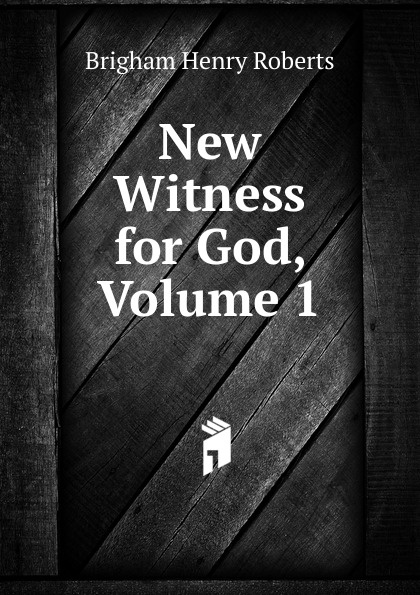 цена B.H. Roberts New Witness for God, Volume 1 онлайн в 2017 году