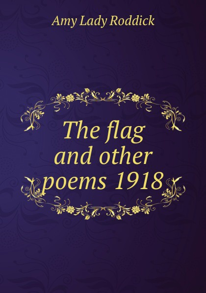 The flag and other poems 1918