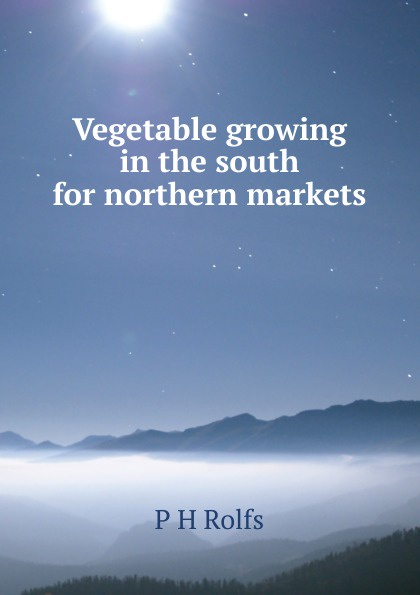 Vegetable growing in the south for northern markets