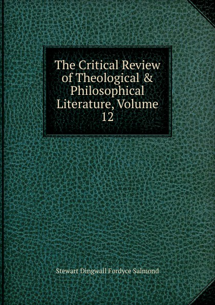 The Critical Review of Theological . Philosophical Literature, Volume 12