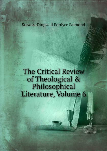 The Critical Review of Theological . Philosophical Literature, Volume 6