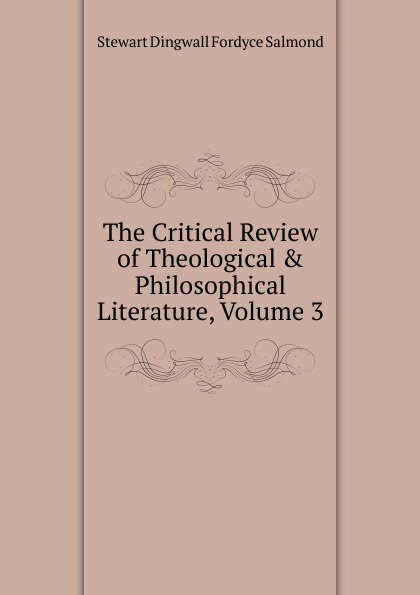 The Critical Review of Theological . Philosophical Literature, Volume 3
