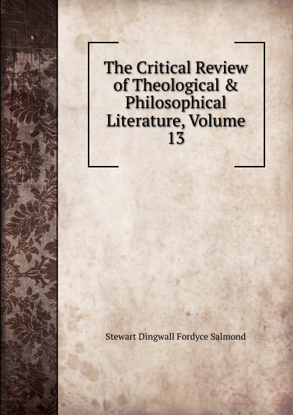 The Critical Review of Theological . Philosophical Literature, Volume 13