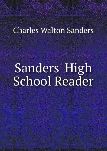 Charles Walton Sanders Sanders. High School Reader charles sanders peirce reasoning