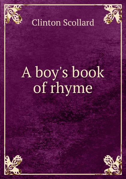 Clinton Scollard A  book of rhyme