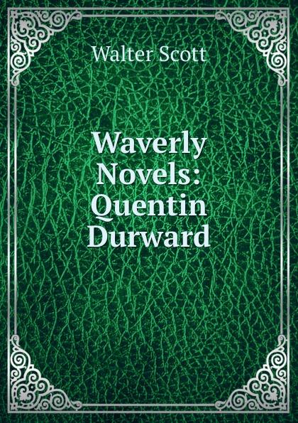 лучшая цена Scott Walter Waverly Novels: Quentin Durward