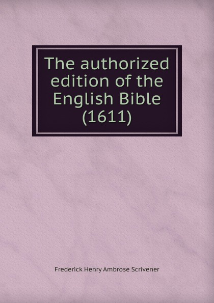 The authorized edition of the English Bible (1611)