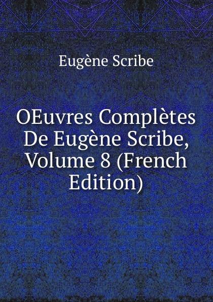 цены на Eugène Scribe OEuvres Completes De Eugene Scribe, Volume 8 (French Edition)  в интернет-магазинах