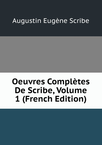 цены на Augustin Eugène Scribe Oeuvres Completes De Scribe, Volume 1 (French Edition)  в интернет-магазинах