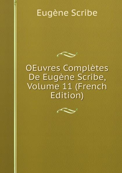 цены на Eugène Scribe OEuvres Completes De Eugene Scribe, Volume 11 (French Edition)  в интернет-магазинах