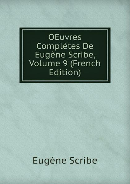цены на Eugène Scribe OEuvres Completes De Eugene Scribe, Volume 9 (French Edition)  в интернет-магазинах