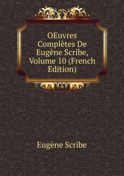 цены на Eugène Scribe OEuvres Completes De Eugene Scribe, Volume 10 (French Edition)  в интернет-магазинах