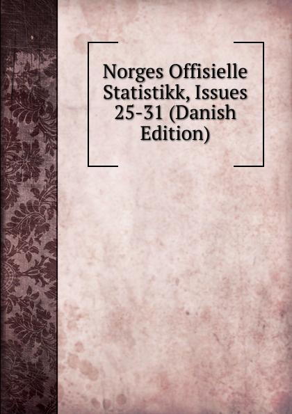 Norges Offisielle Statistikk, Issues 25-31 (Danish Edition)