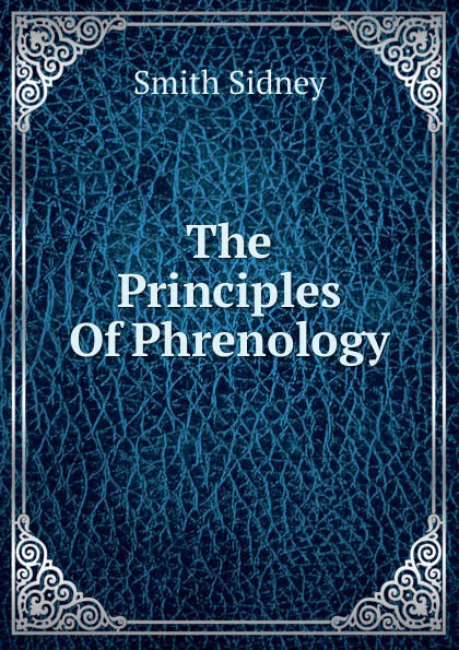 Smith Sidney The Principles Of Phrenology