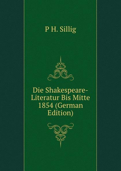 Die Shakespeare-Literatur Bis Mitte 1854 (German Edition)