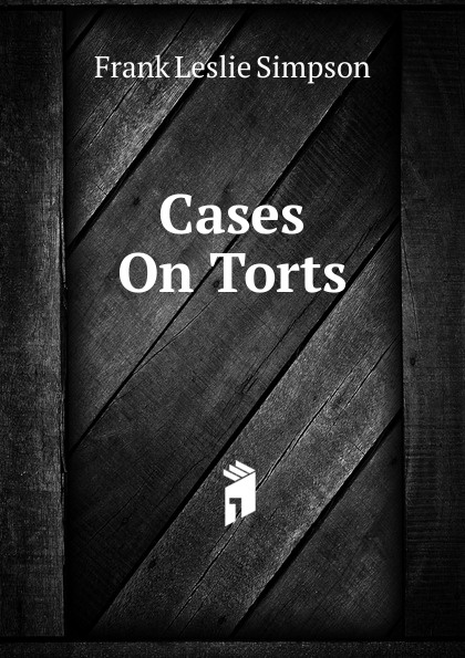 Frank Leslie Simpson Cases On Torts