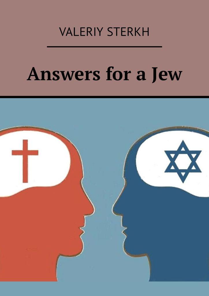 Sterkh Valeriy Answers for a Jew valeriy sterkh biblical chronology