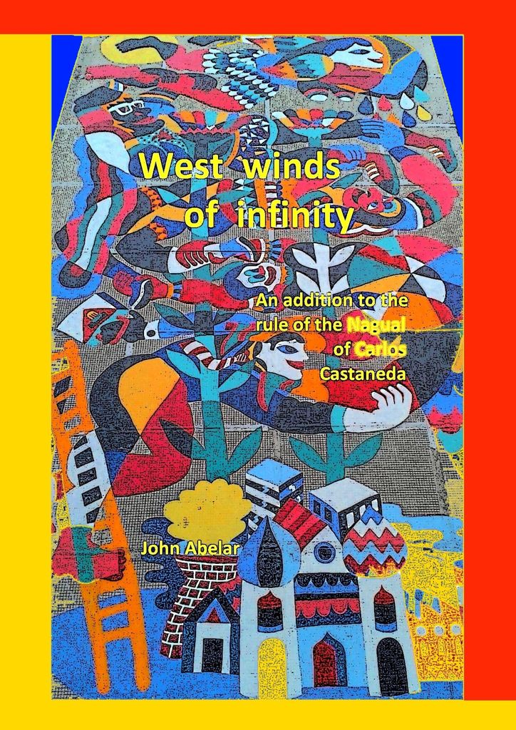 Фото - Abelar John West winds of infinity. An addition to the rule of the Nagual of Carlos Castaneda agent based snort in distributed environment