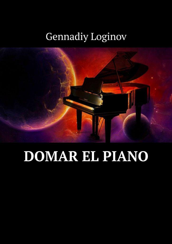 Loginov Gennadiy Domar el piano gennadiy loginov taming the piano