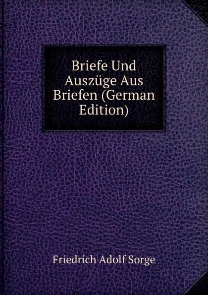 Briefe Und Auszuge Aus Briefen (German Edition)