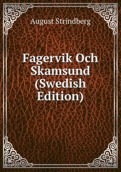August Strindberg Fagervik Och Skamsund (Swedish Edition) august strindberg inferno och legender