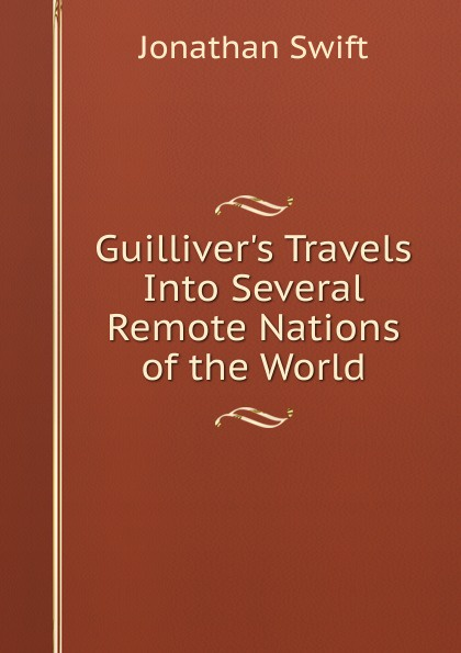 Swift Jonathan Guilliver.s Travels Into Several Remote Nations of the World j swift travels into several remote nations of the world