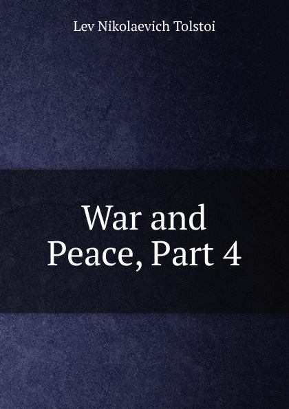 Lev Nikolaevich Tolstoi War and Peace, Part 4 lev tolstoi ivan iljitschi surm