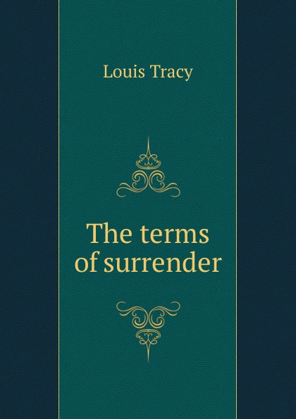 Tracy Louis The terms of surrender