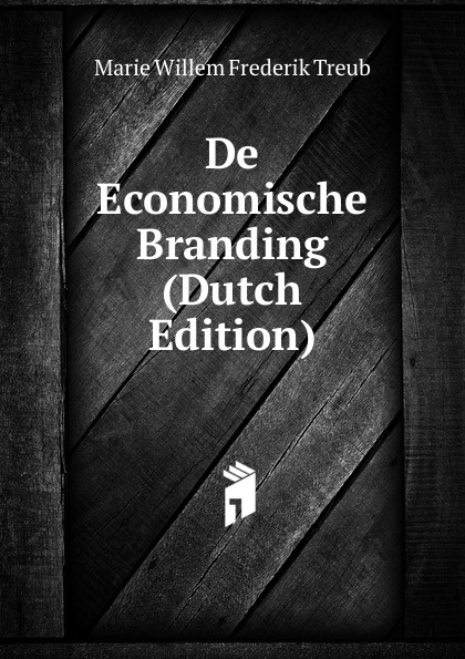 De Economische Branding (Dutch Edition) Редкие, забытые и малоизвестные книги, изданные с петровских времен...
