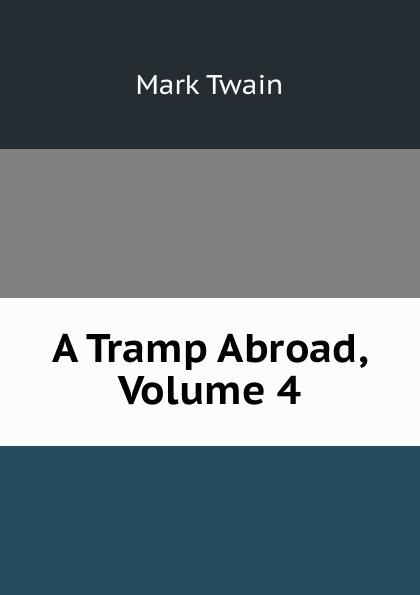 Mark Twain A Tramp Abroad, Volume 4 цена в Москве и Питере